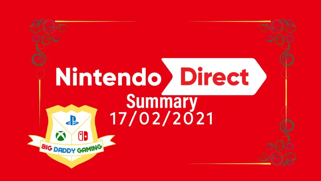 Nintendo Direct Summary |17.2.21