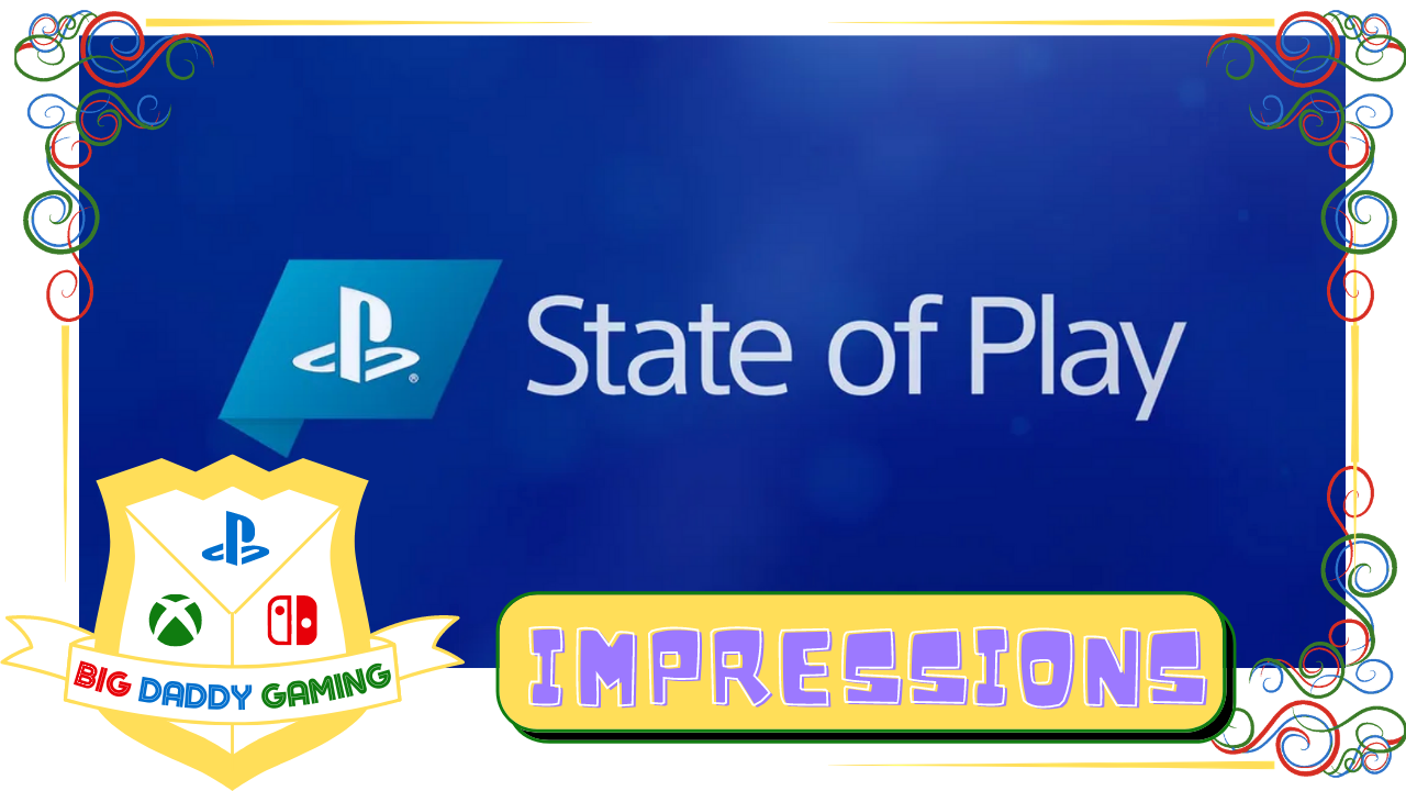 Playstation State of Play Impressions