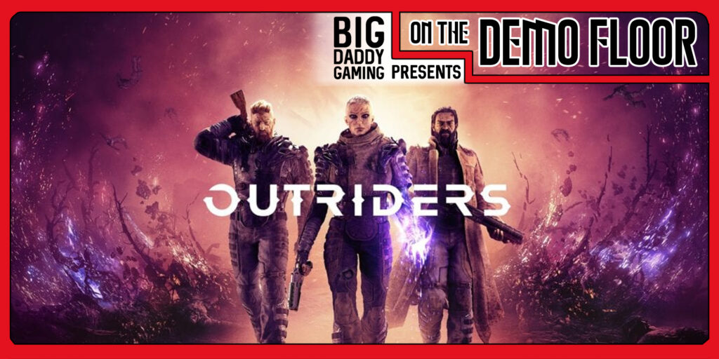 Outriders Demo |On the Demo Floor