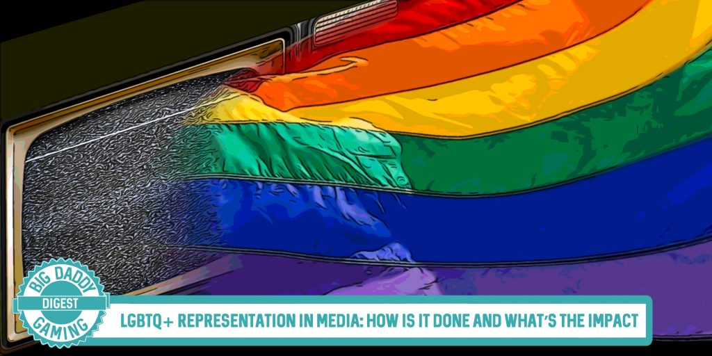 LGBTQ+ Representation in Media: How is it Done and What's the Impact | Big Daddy Digest