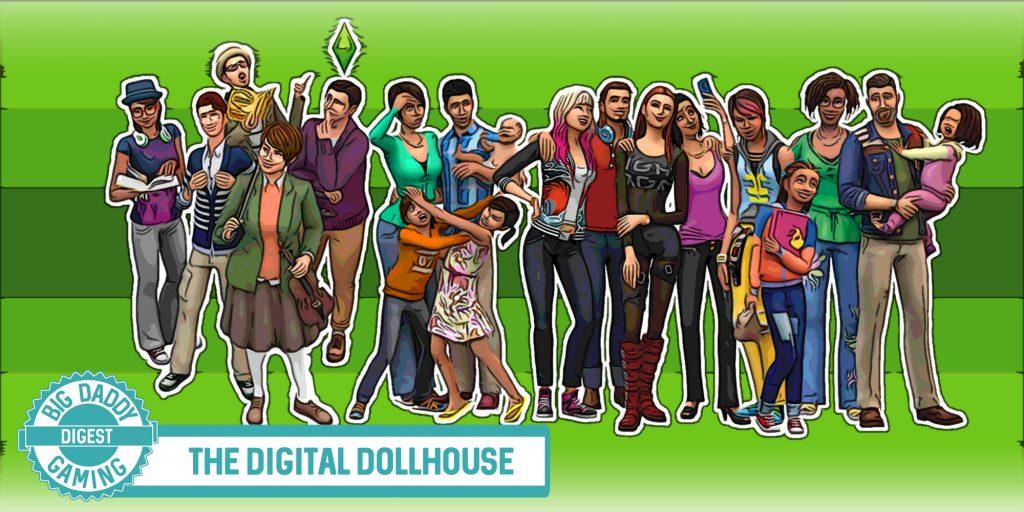 The Digital Dollhouse | Big Daddy Digest