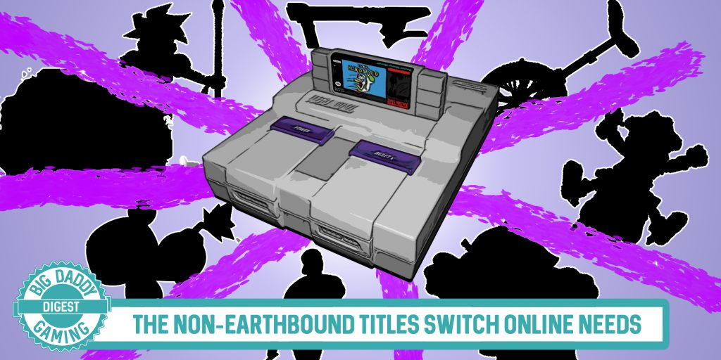Big Daddy Digest | The Non-Earthbound Titles Switch Online Needs