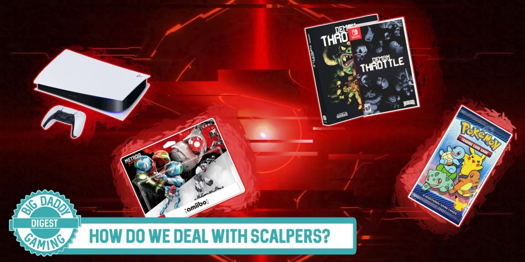 Big Daddy Digest | How Do We Deal With Scalpers?